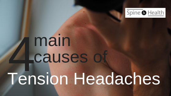 Do you suffer from debilitating tension headaches? Here are 4 possible causes.